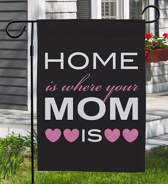 Home Is Where Your Mom Is Custom Garden Flag