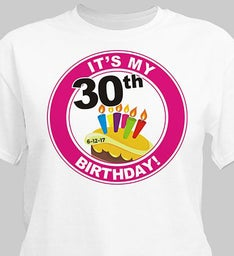 Its My Birthday Personalized 30th Birthday T-Shirt